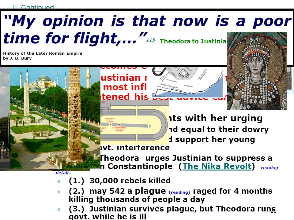 II. Continued My opinion is that now is a poor time for flight,… 115 Theodora to Justinian. History of the Later Roman Empire by J. B. Bury.
