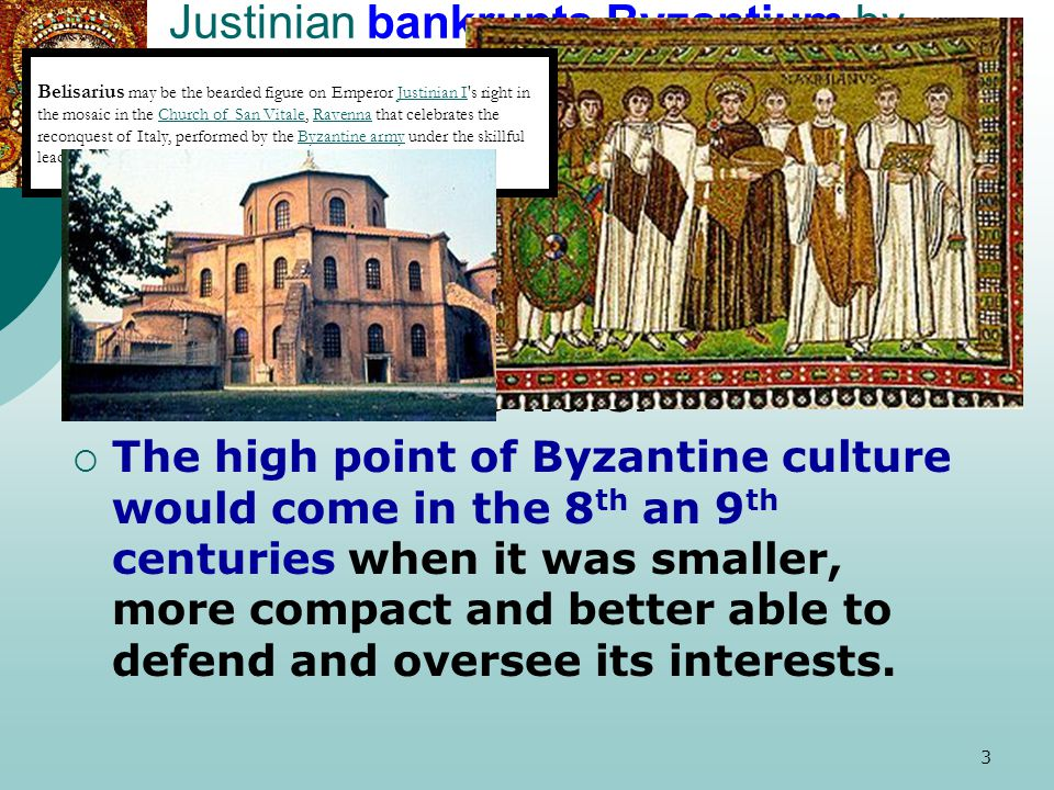 Justinian bankrupts Byzantium by trying to reestablish the empire in its entirety.