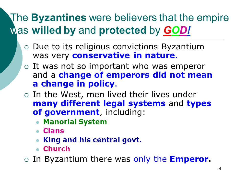 The Byzantines were believers that the empire was willed by and protected by GOD!