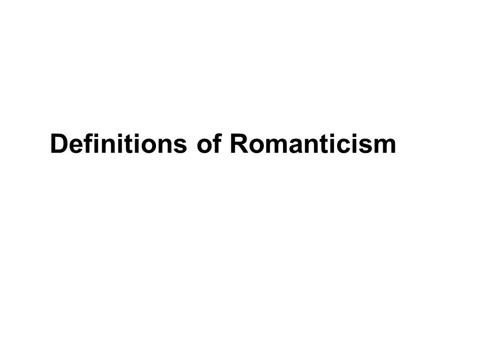 Definitions of Romanticism