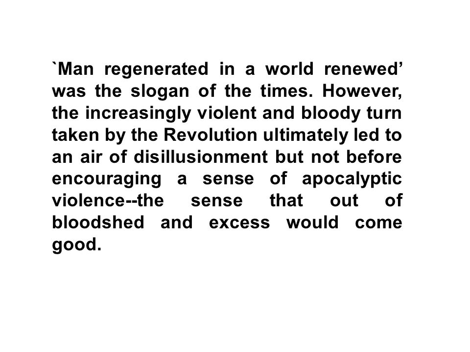 `Man regenerated in a world renewed' was the slogan of the times