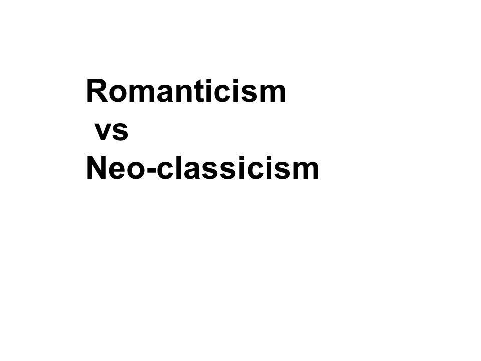 Romanticism vs Neo-classicism