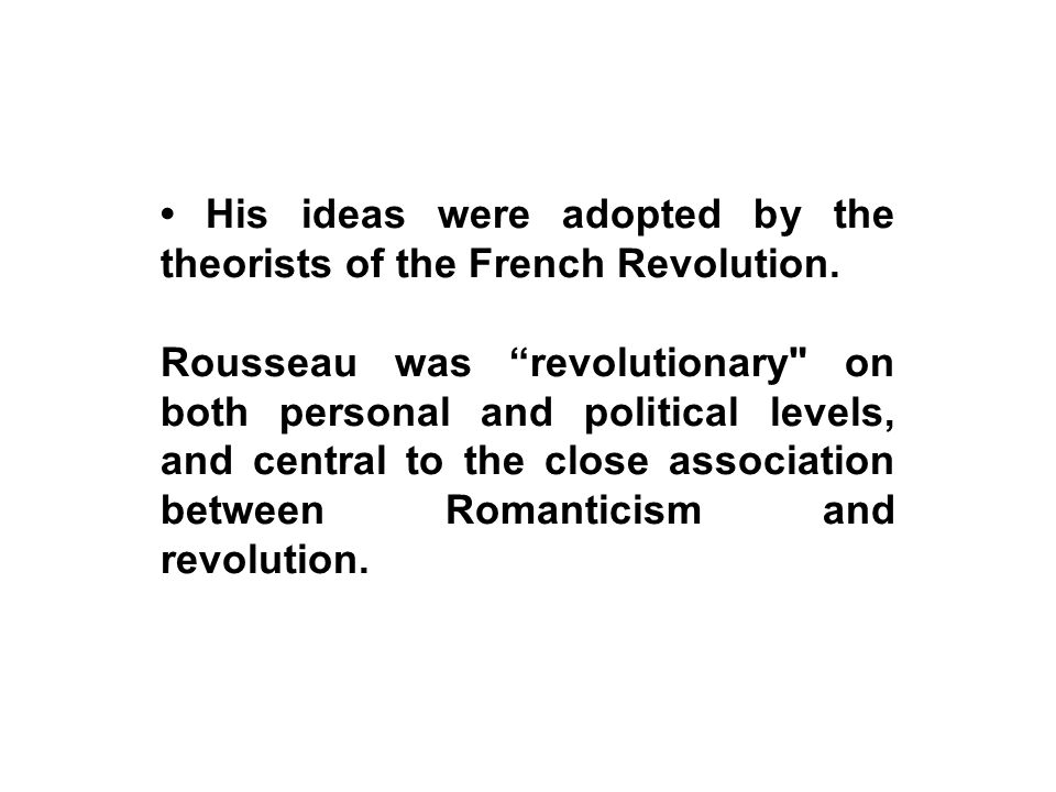 • His ideas were adopted by the theorists of the French Revolution.