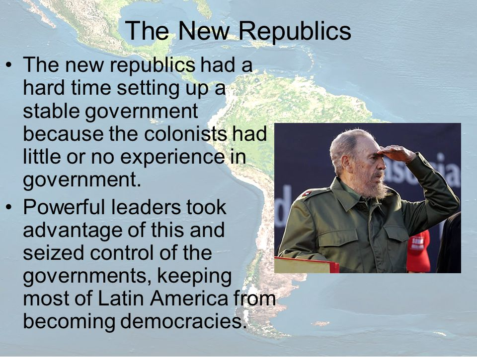 The New Republics The new republics had a hard time setting up a stable government because the colonists had little or no experience in government.