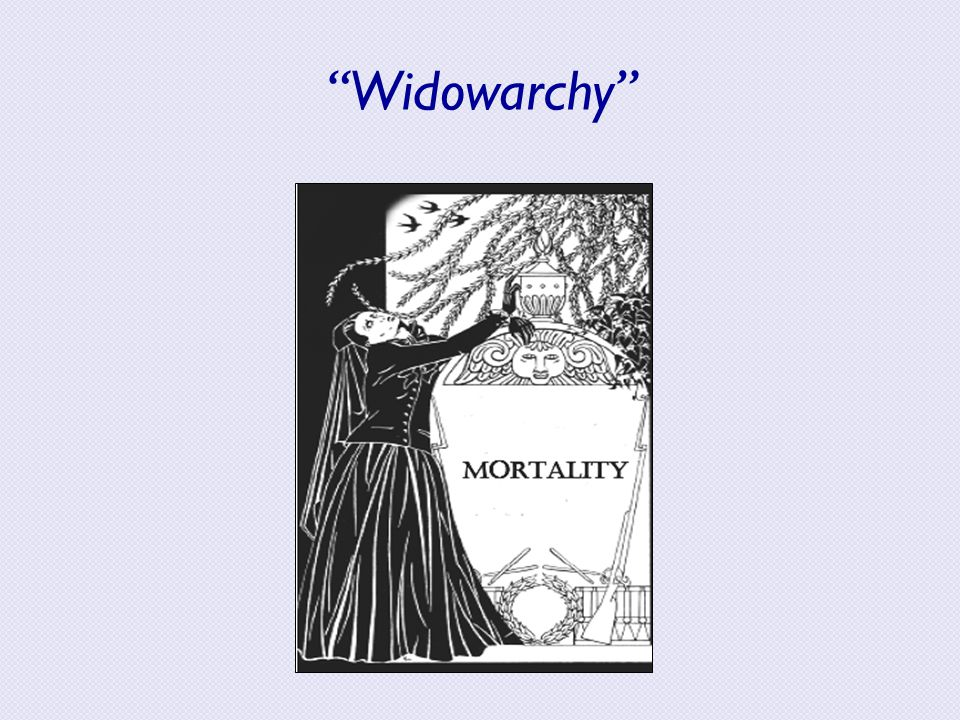 Widowarchy widowarchy: high mortality among husbands and fathers left many women in the Chesapeake colonies with unusual autonomy and wealth.