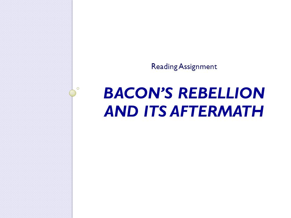 Bacon's Rebellion and Its Aftermath