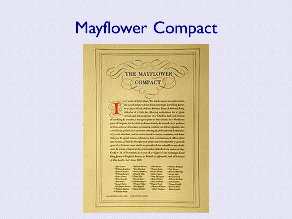 Mayflower Compact Mayflower Compact: it is not a constitution but an agreement to abide by MAJORITY RULE.
