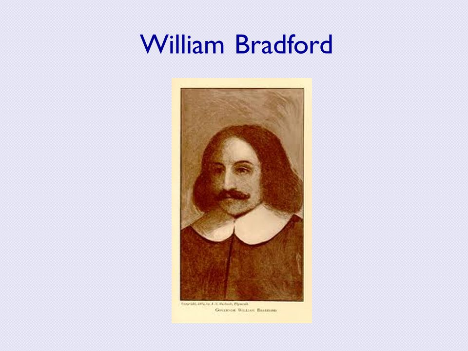 William Bradford writes A Model of Christian Charity and History of Plymouth Plantation