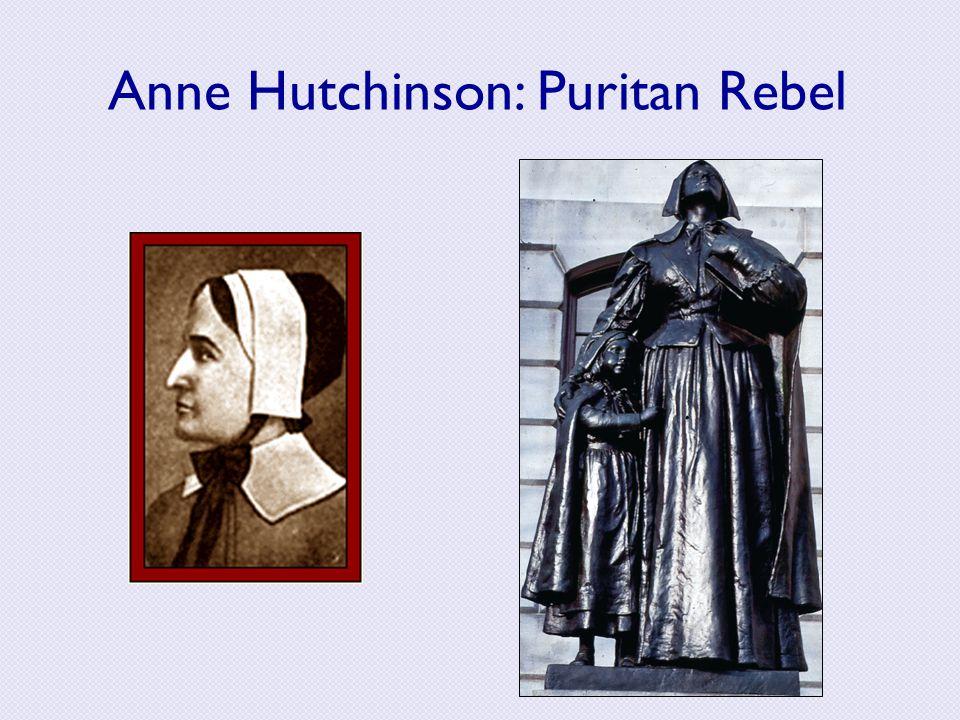 Anne Hutchinson: Puritan Rebel