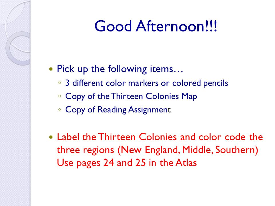 Good Afternoon!!! Pick up the following items…
