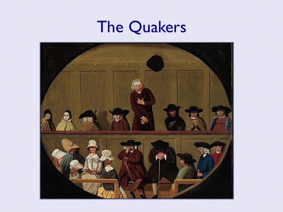 The Quakers Penn wanted his colony to be a refuge for the Quakers