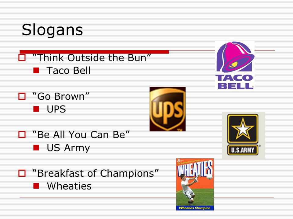 Slogans Think Outside the Bun Taco Bell Go Brown UPS