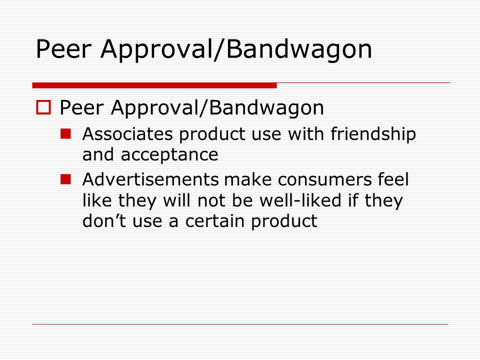Peer Approval/Bandwagon