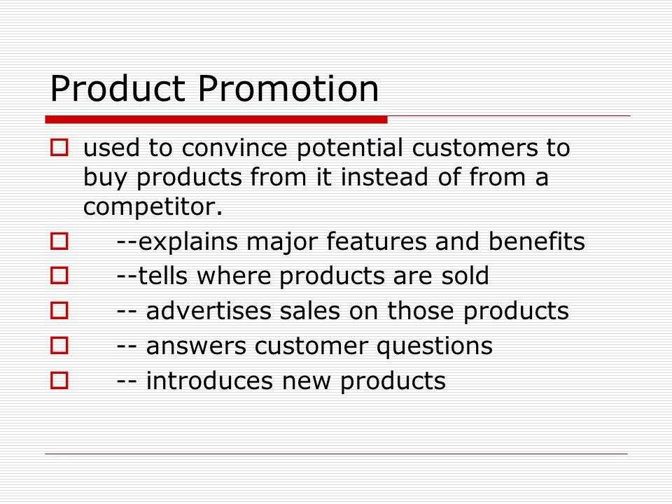 Product Promotion used to convince potential customers to buy products from it instead of from a competitor.