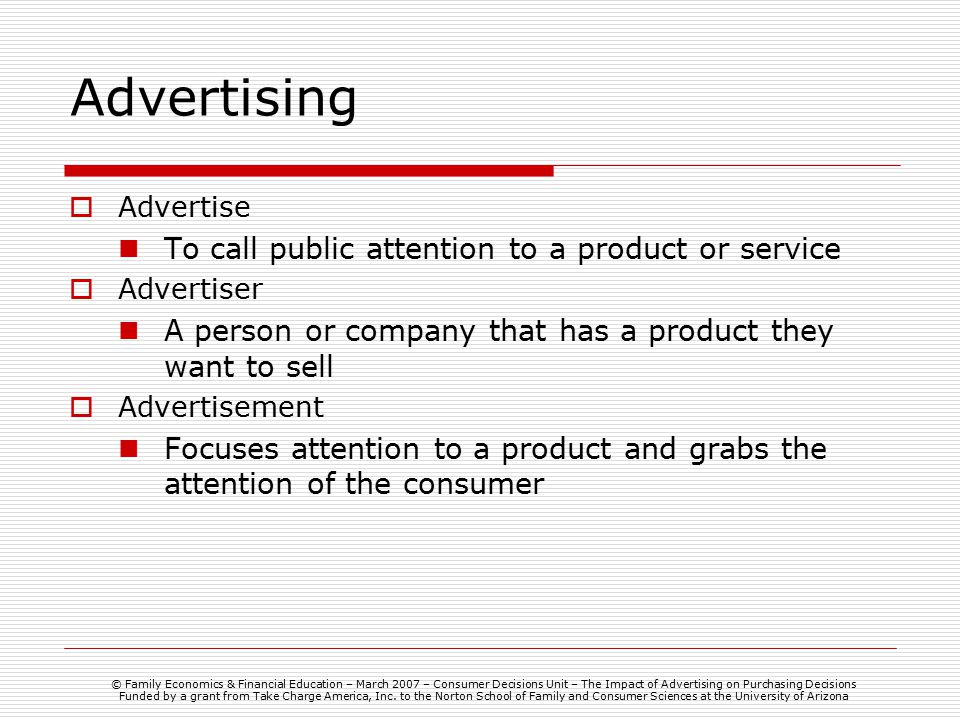 Advertising To call public attention to a product or service
