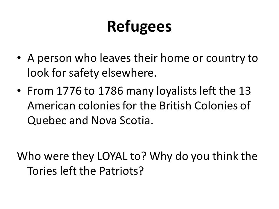 Refugees A person who leaves their home or country to look for safety elsewhere.