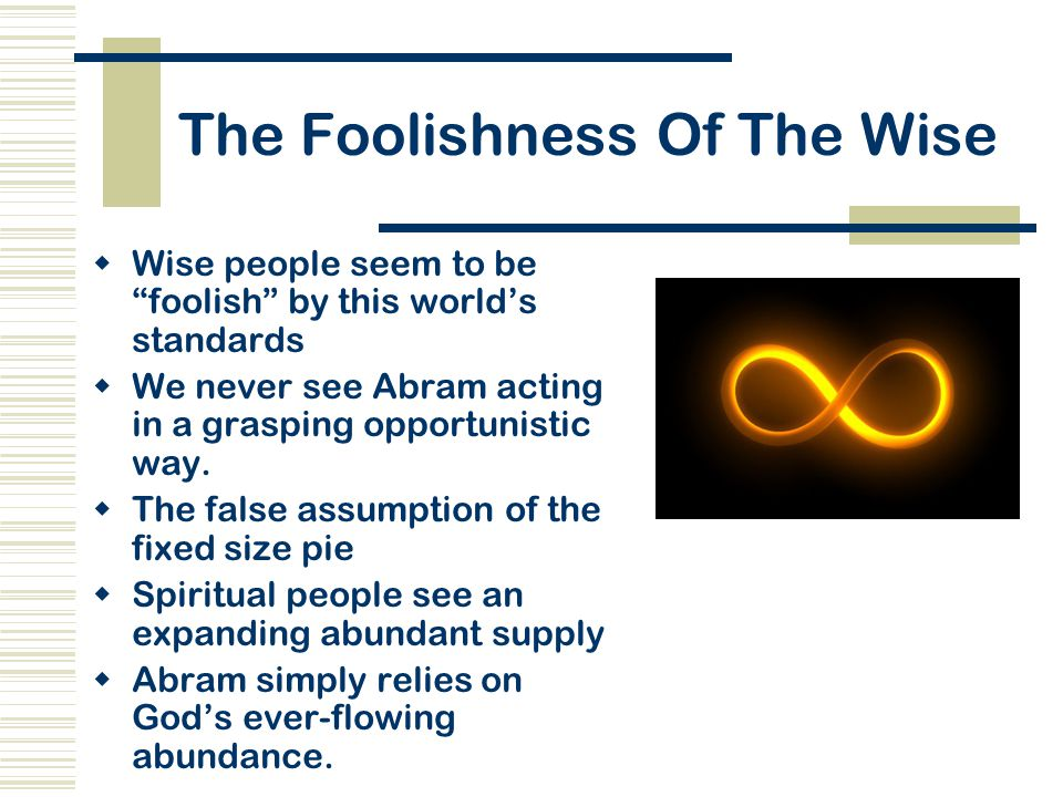 The Foolishness Of The Wise