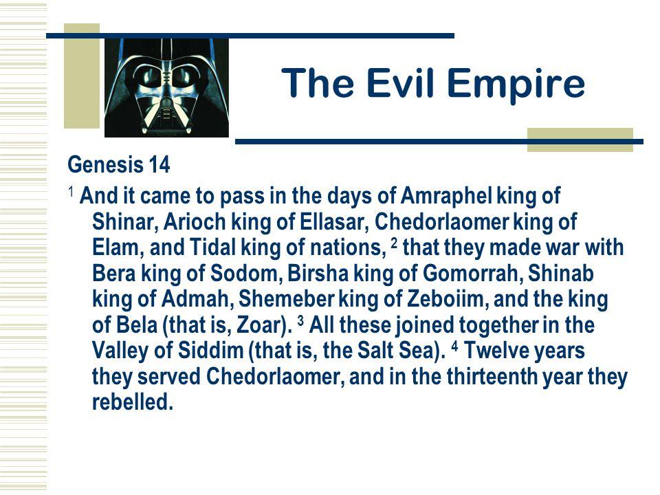 The Evil Empire Genesis 14