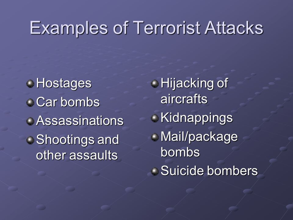 Examples of Terrorist Attacks
