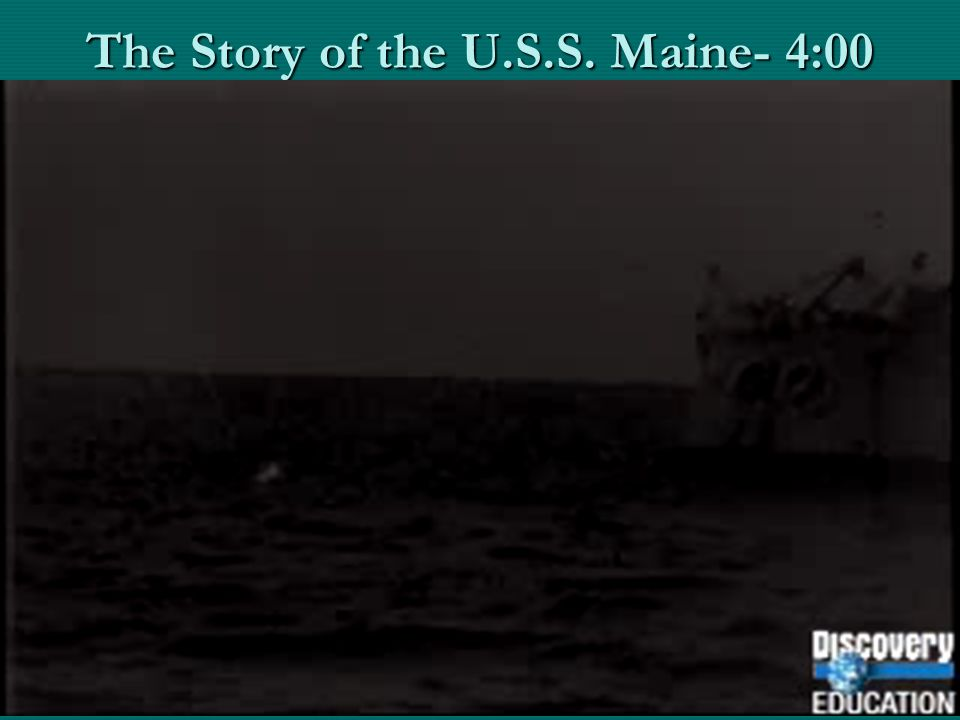 The Story of the U.S.S. Maine- 4:00
