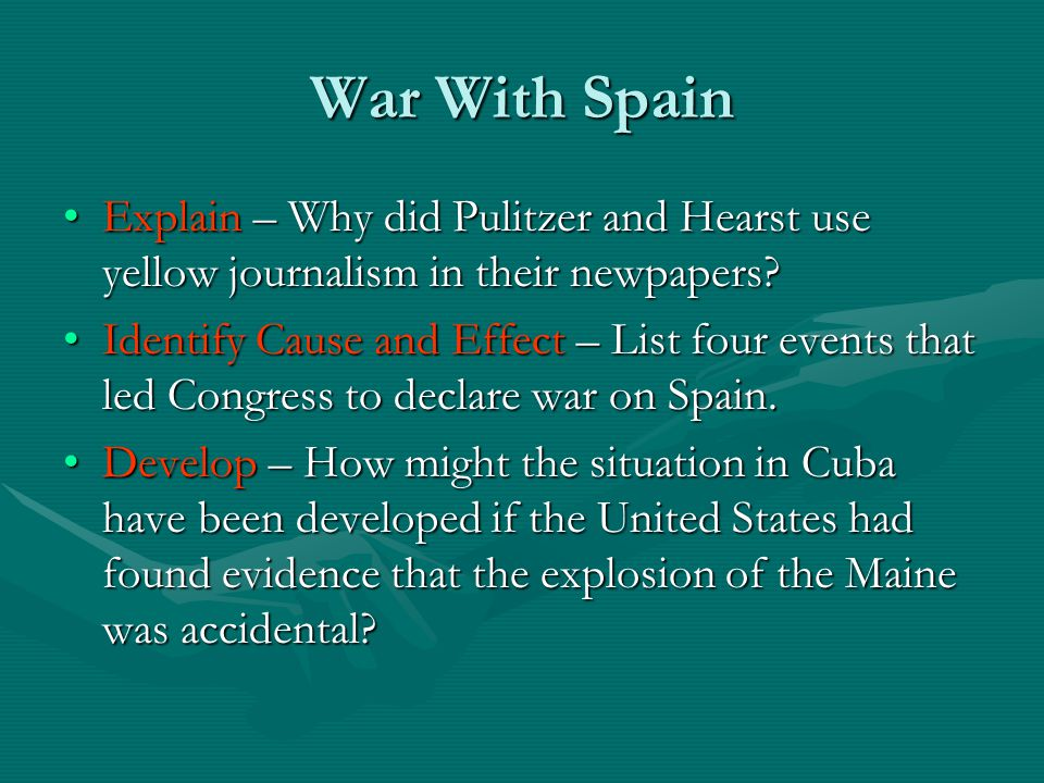 War With Spain Explain – Why did Pulitzer and Hearst use yellow journalism in their newpapers