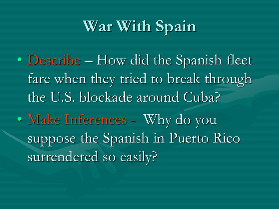 War With Spain Describe – How did the Spanish fleet fare when they tried to break through the U.S. blockade around Cuba