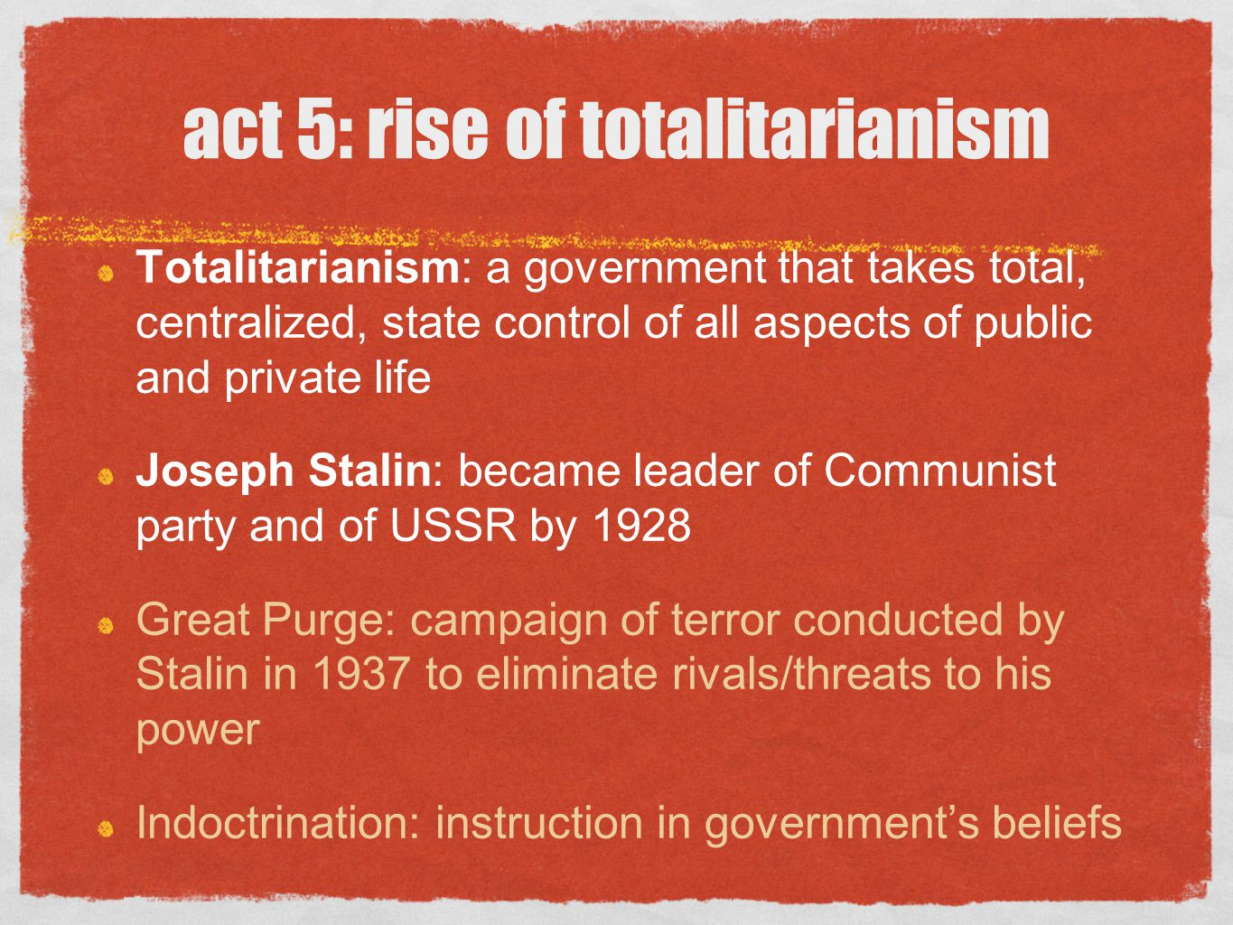 act 5: rise of totalitarianism