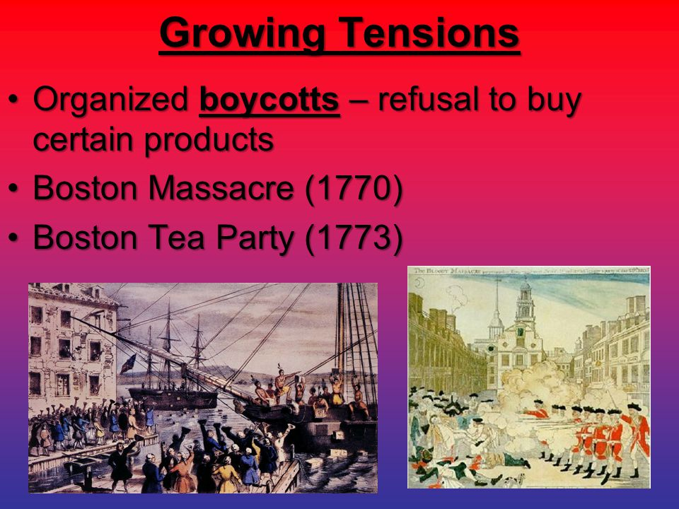 Growing Tensions Organized boycotts – refusal to buy certain products