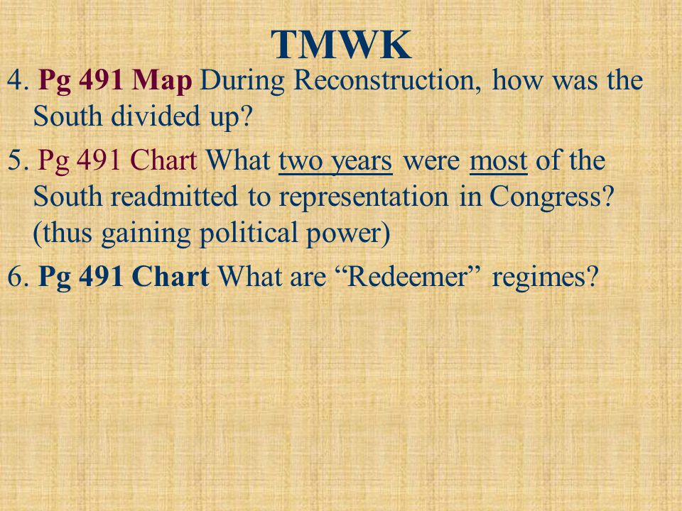 TMWK 4. Pg 491 Map During Reconstruction, how was the South divided up