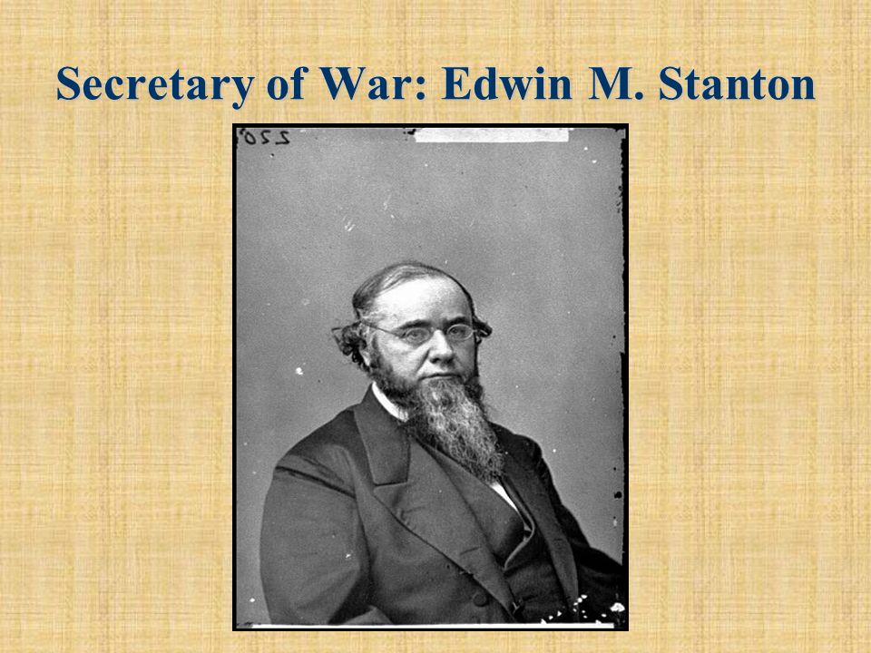 Secretary of War: Edwin M. Stanton
