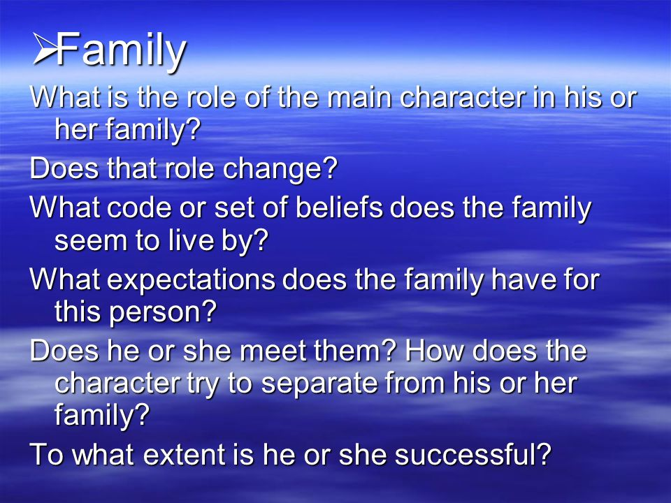 Family What is the role of the main character in his or her family
