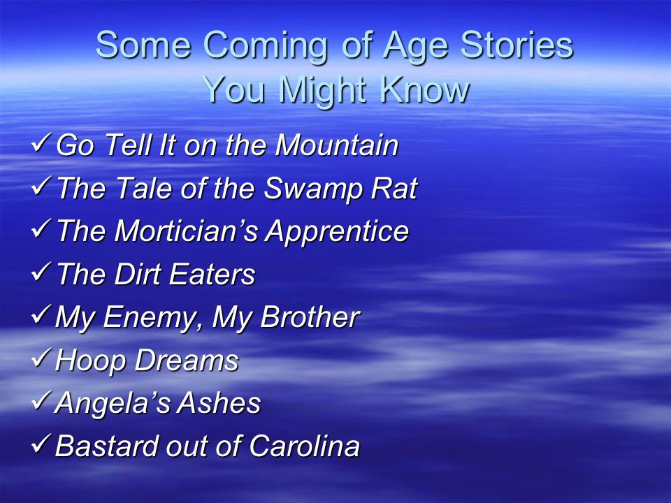 Some Coming of Age Stories You Might Know