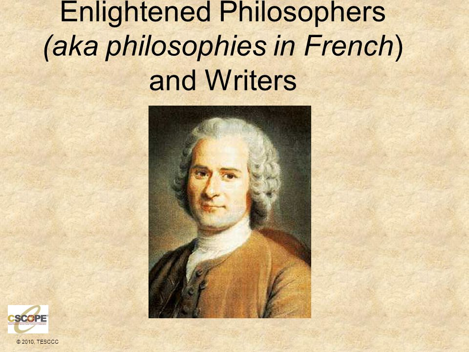 the enlightenment writers Chapter 17: the age of enlightenment november 8, 2007 after 1700,  championed for women what rights enlightenment writers championed for men.
