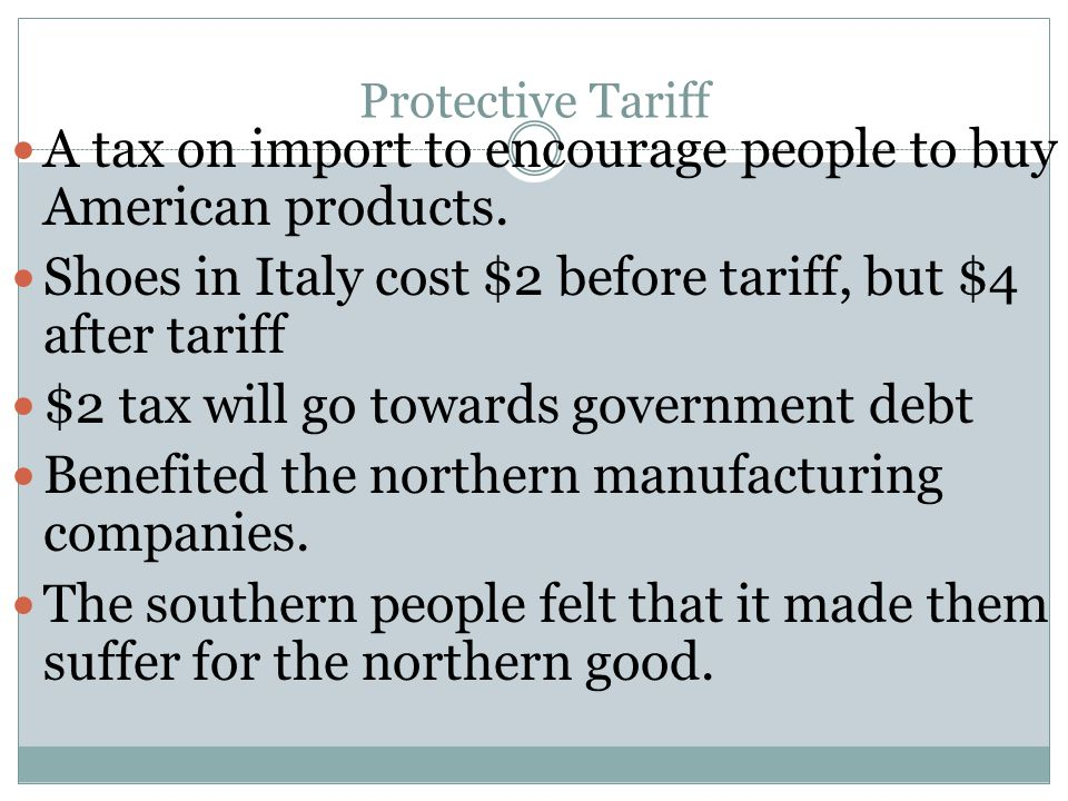 A tax on import to encourage people to buy American products.