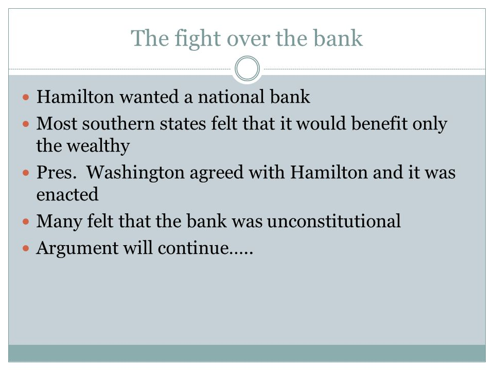 The fight over the bank Hamilton wanted a national bank