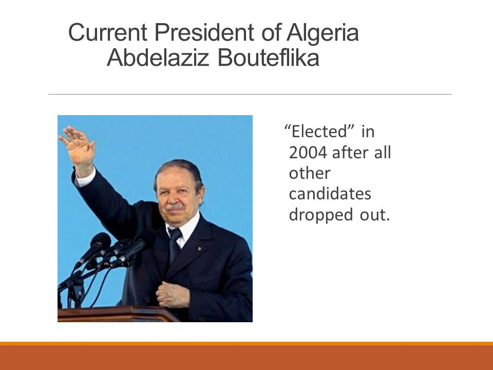 Current President of Algeria Abdelaziz Bouteflika