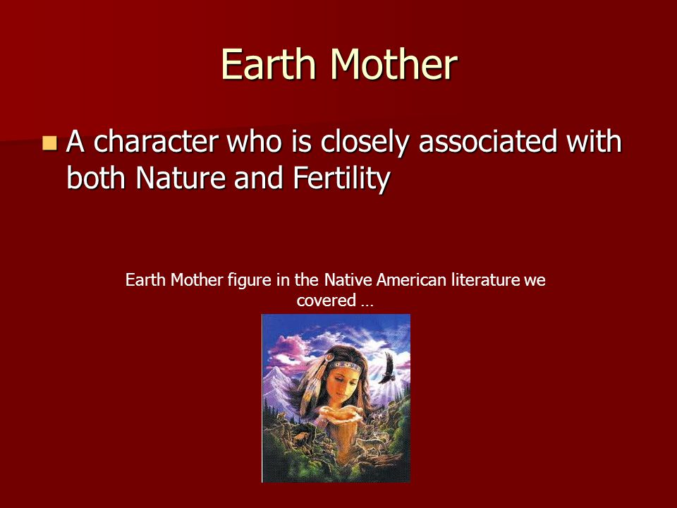 Earth Mother figure in the Native American literature we covered …