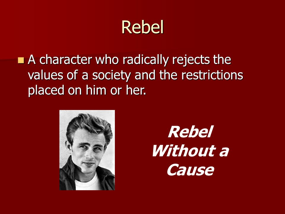 Rebel Rebel Without a Cause