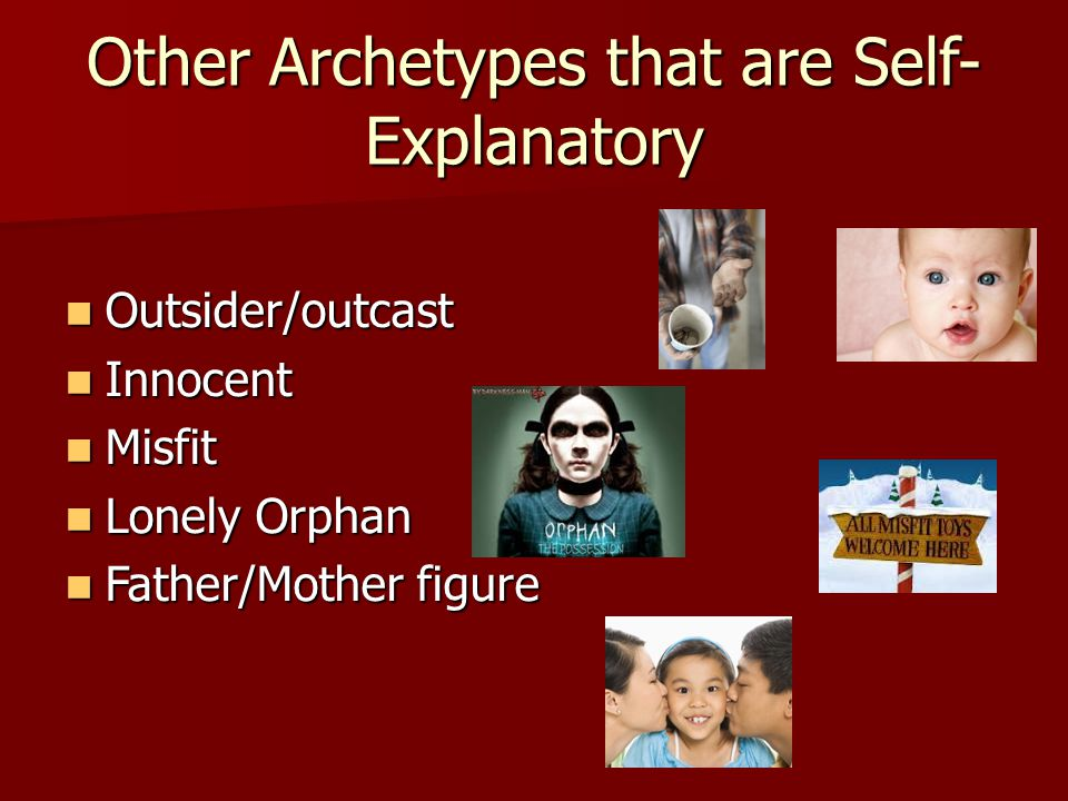 Other Archetypes that are Self-Explanatory