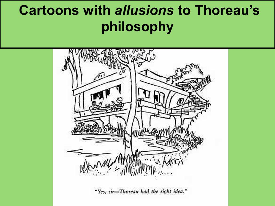Ironic cartoons with allusions to Thoreau