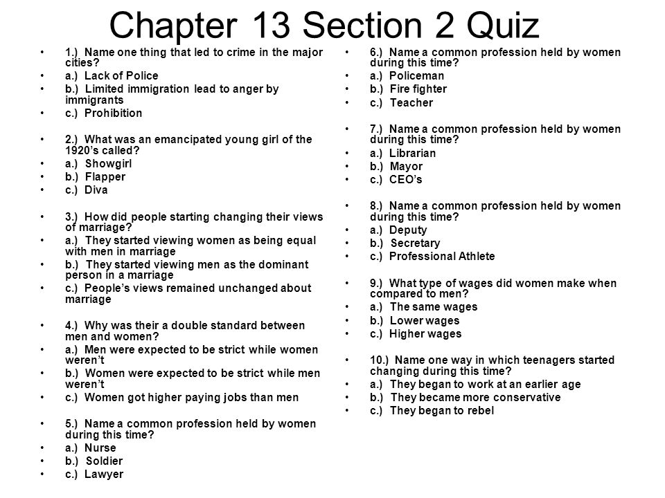 Chapter 13 Section 2 Quiz 1.) Name one thing that led to crime in the major cities a.) Lack of Police.