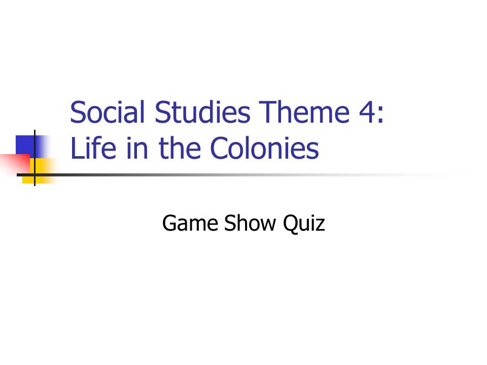 Social Studies Theme 4: Life in the Colonies