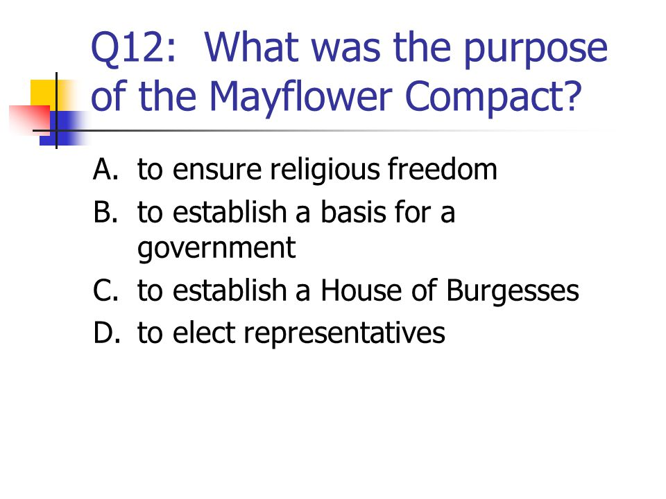 Q12: What was the purpose of the Mayflower Compact