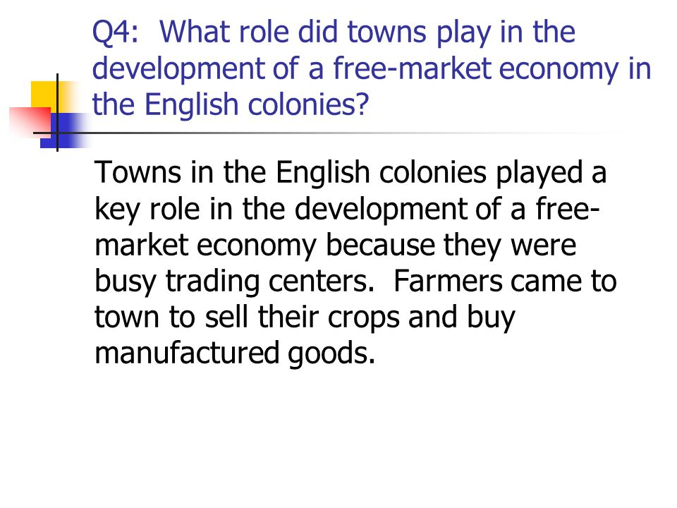 Q4: What role did towns play in the development of a free-market economy in the English colonies
