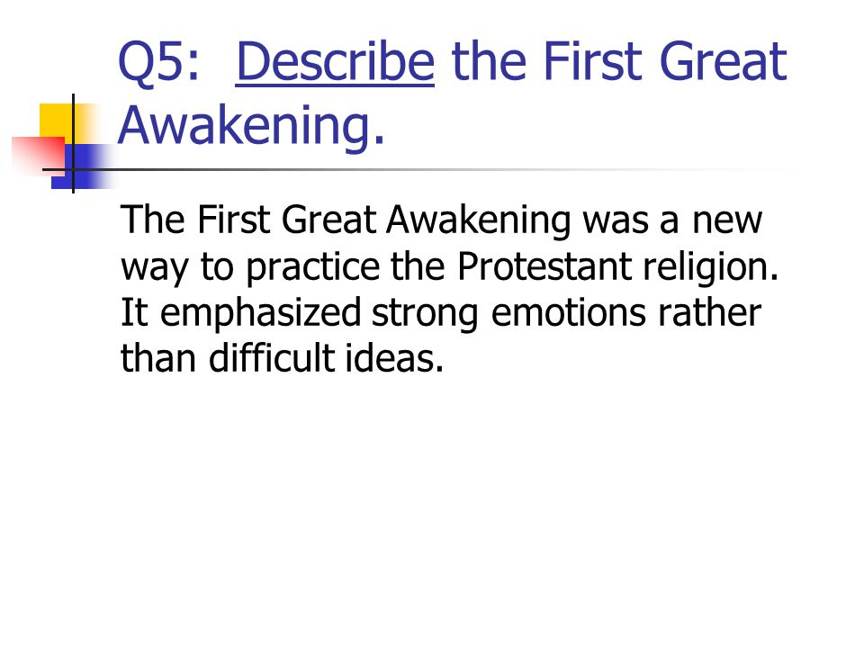 Q5: Describe the First Great Awakening.