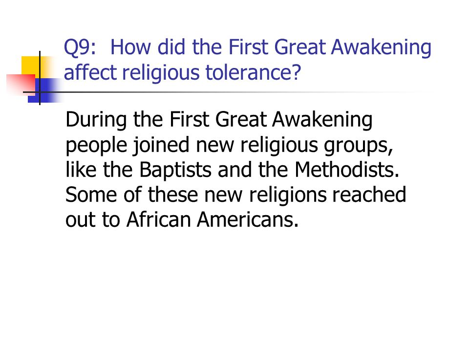 Q9: How did the First Great Awakening affect religious tolerance
