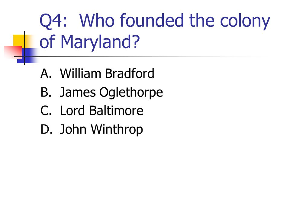 Q4: Who founded the colony of Maryland