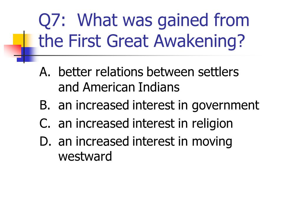Q7: What was gained from the First Great Awakening