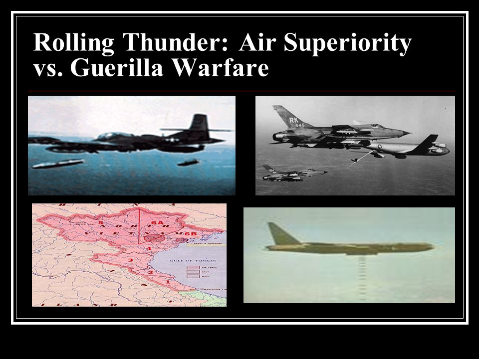 Rolling Thunder: Air Superiority vs. Guerilla Warfare