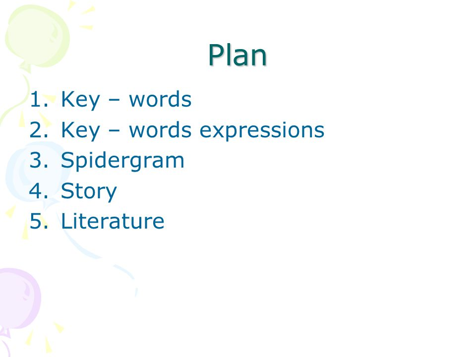 Plan Key – words Key – words expressions Spidergram Story Literature